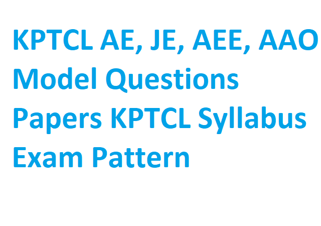 KPTCL AE, JE, AEE, AAO Model Questions Papers KPTCL Syllabus Exam Pattern