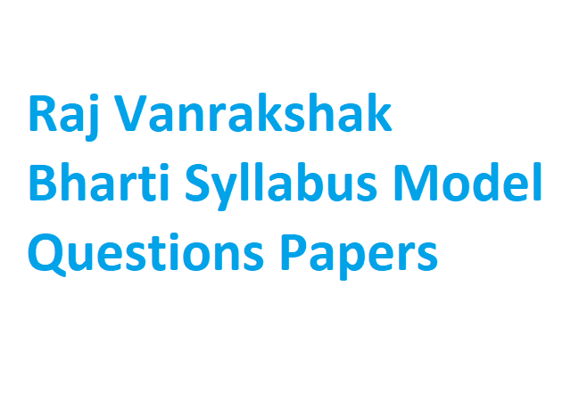 Raj Vanrakshak Bharti Syllabus Model Questions Papers