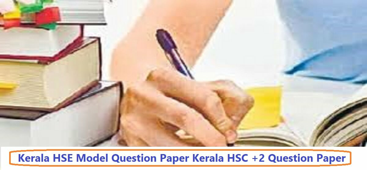 Kerala HSE +1, +2 Model Question Paper 2020 Kerala HSC 11th Sample Question Paper 2020