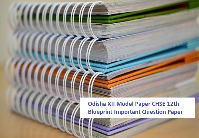 CHSE Odisha 12th Model Class Paper 2020 Odisha CHSE +1 and +2 Model Sample Paper 2020 Blueprint