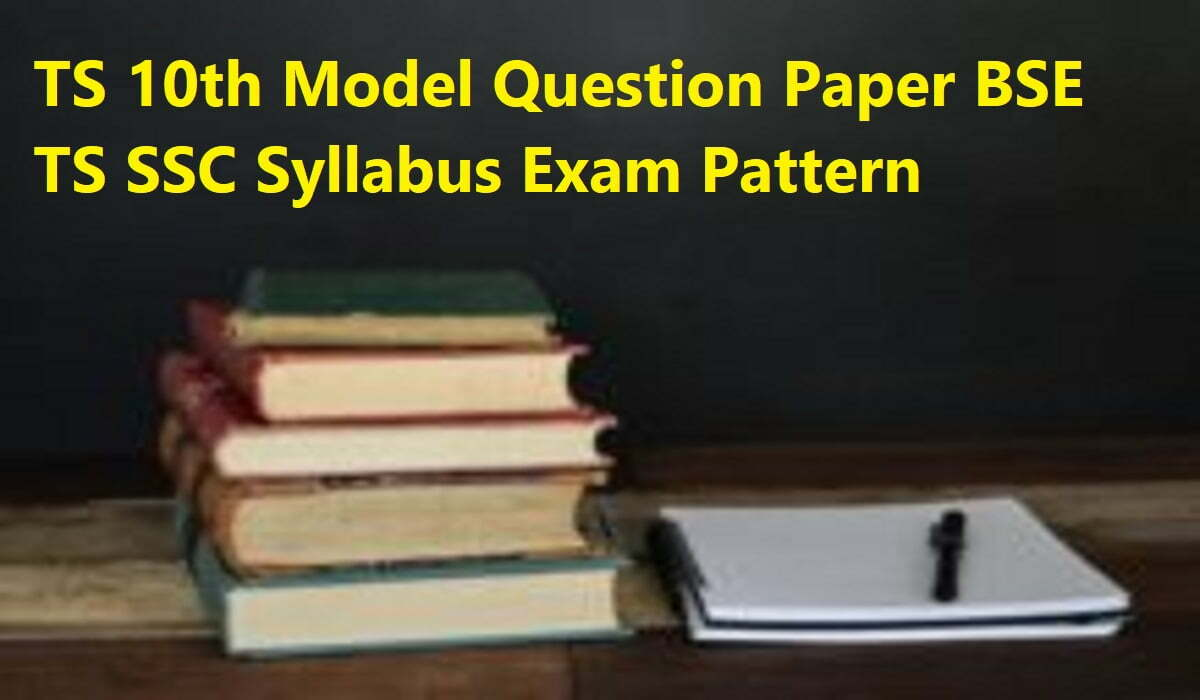 TS 10th Model Question Paper 2020 BSE TS SSC Syllabus Exam Pattern 2020