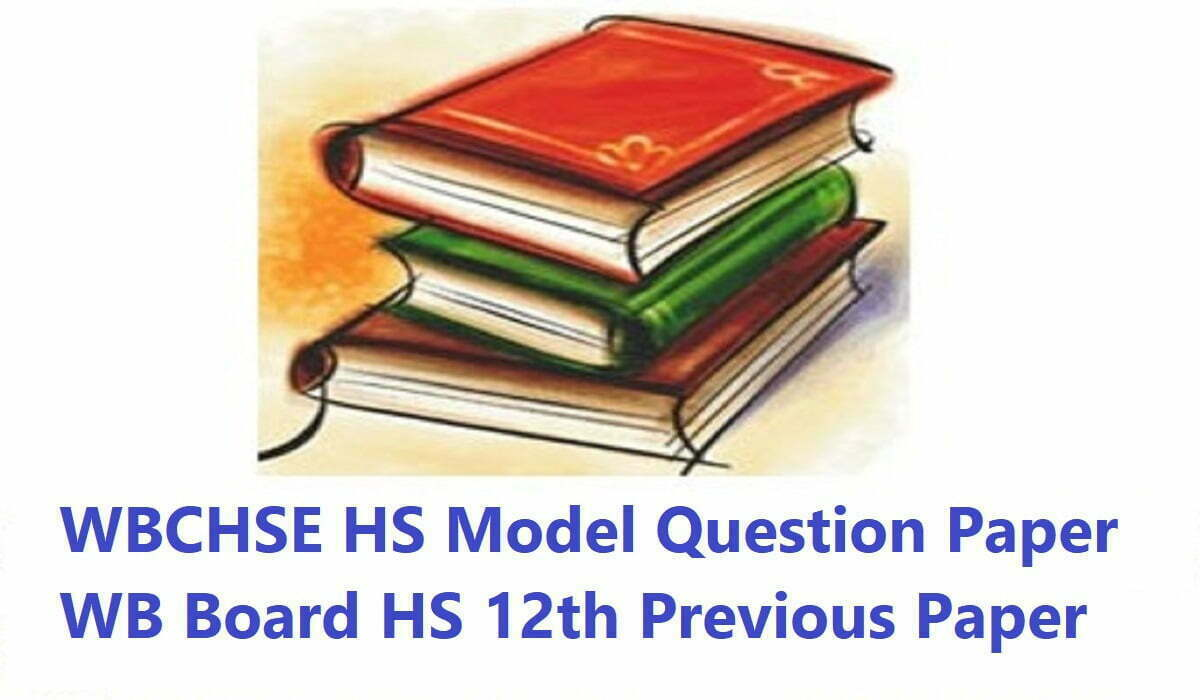 WBCHSE HS Model Question Paper 2020 WB Board HS 12th Previous Paper 2020