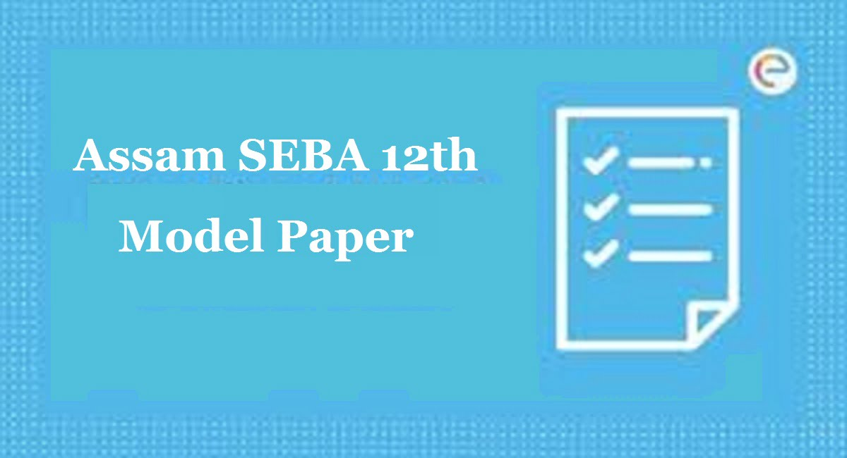 AHSEC Model Paper 2020 Blueprint Assam 12th Question Exam Pattern 2020