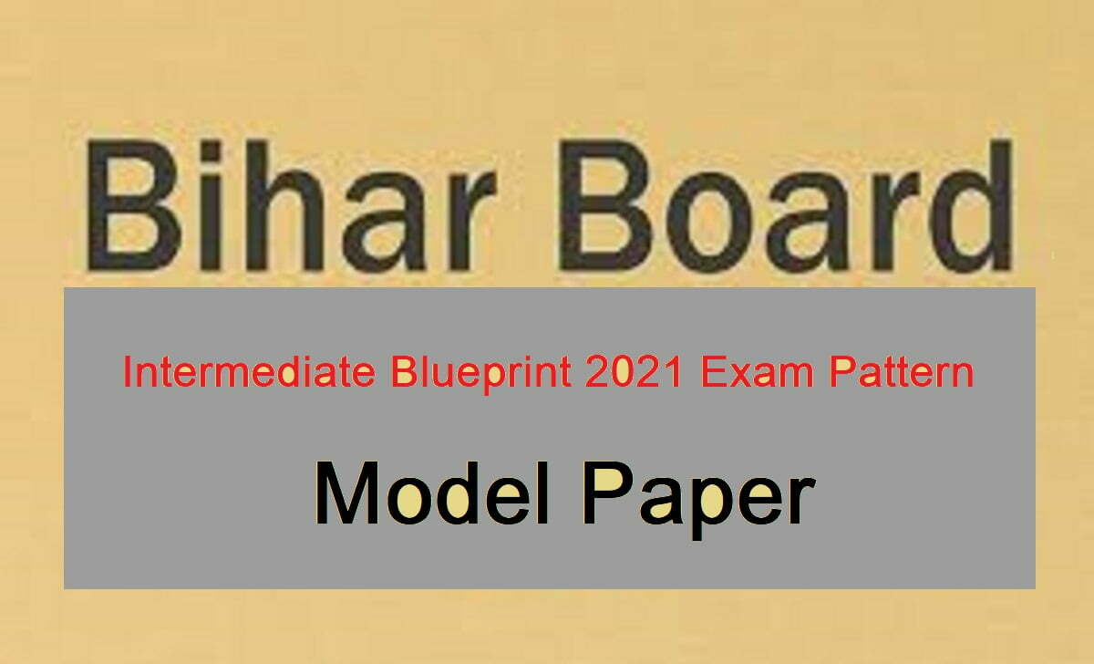 Bihar Intermediate Blueprint 2021 BSEB 12th Model Set Paper 2021 Bihar 2nd Inter Exam Pattern 2021