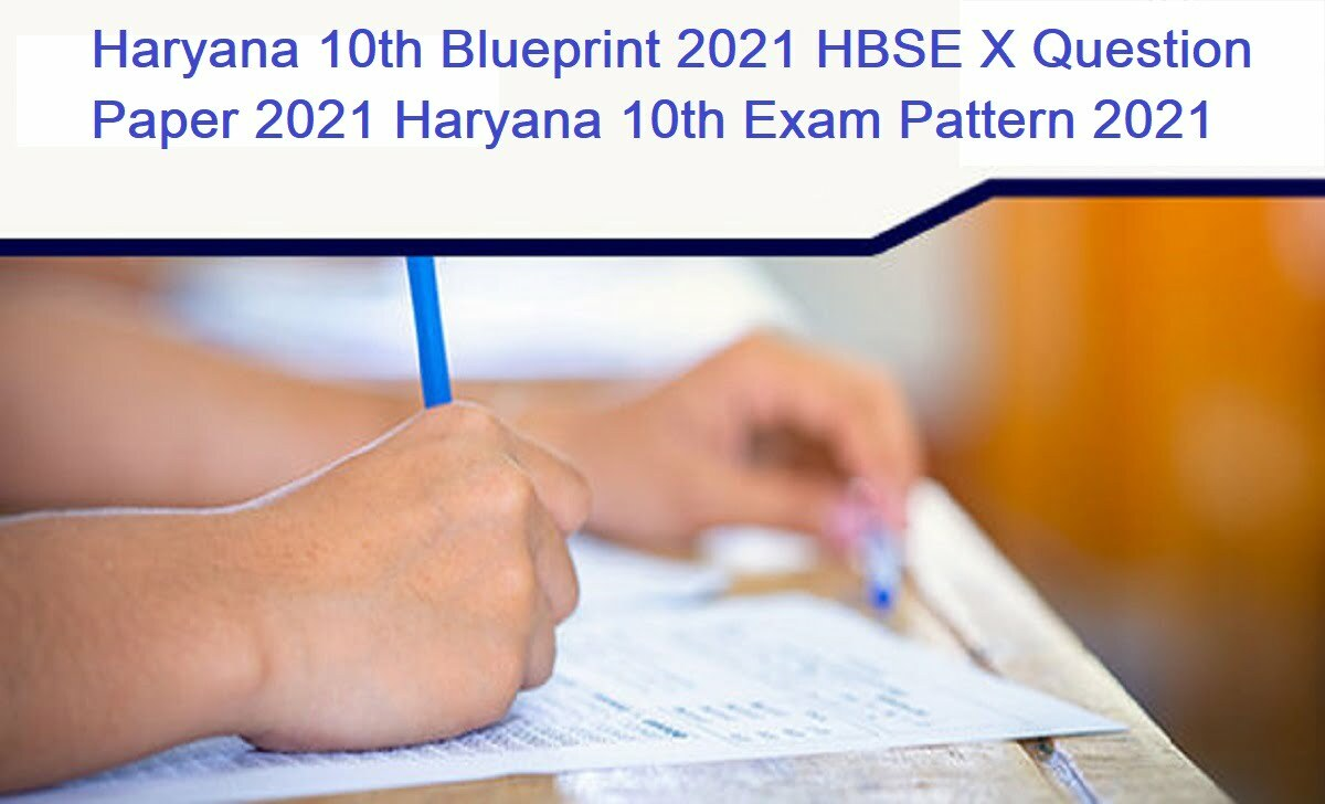 Haryana 10th Blueprint 2021 HBSE X Question Paper 2021 Haryana 10th Exam Pattern 2021