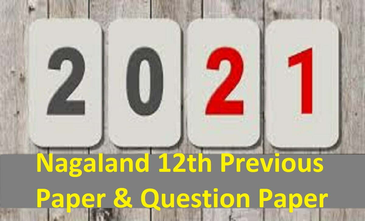 NBSE 12th Question Paper 2021 Nagaland Board 12th Model Paper 2021 NBSE +2 Previous Paper 2021